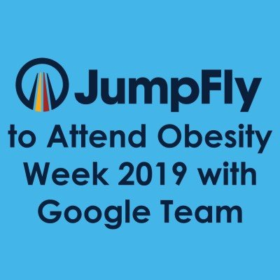 JumpFly to Attend Obesity Week 2019 with Google Agency Team