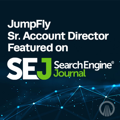 JumpFly Senior Account Director Featured on Search Engine Journal