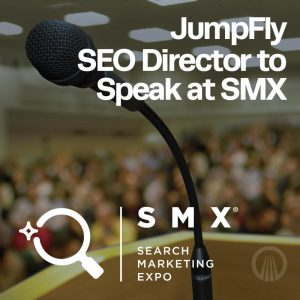JumpFly SEO Director to Speak at SMX West 2020